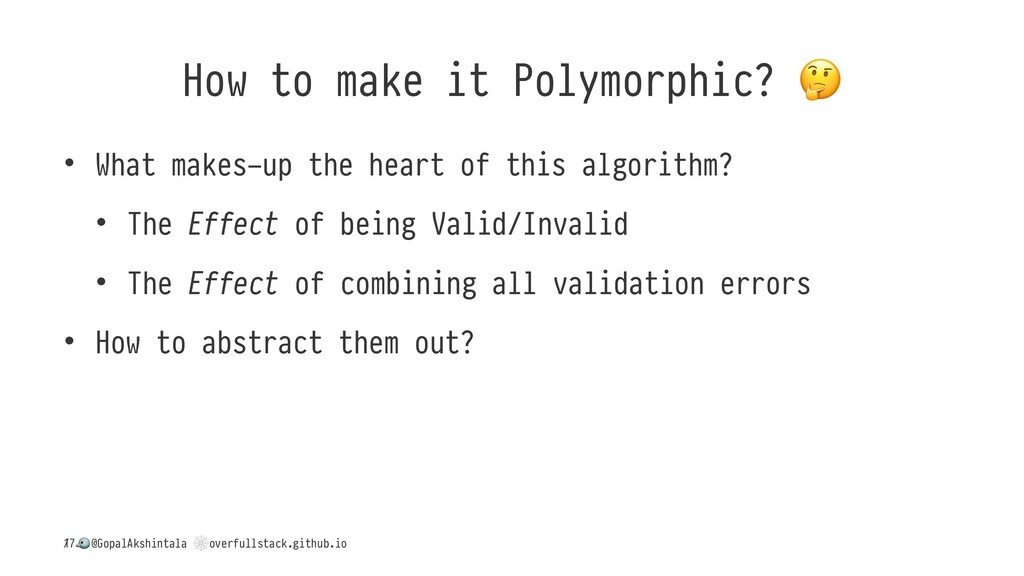 How to make it Polymorphic? • What makes-up the...