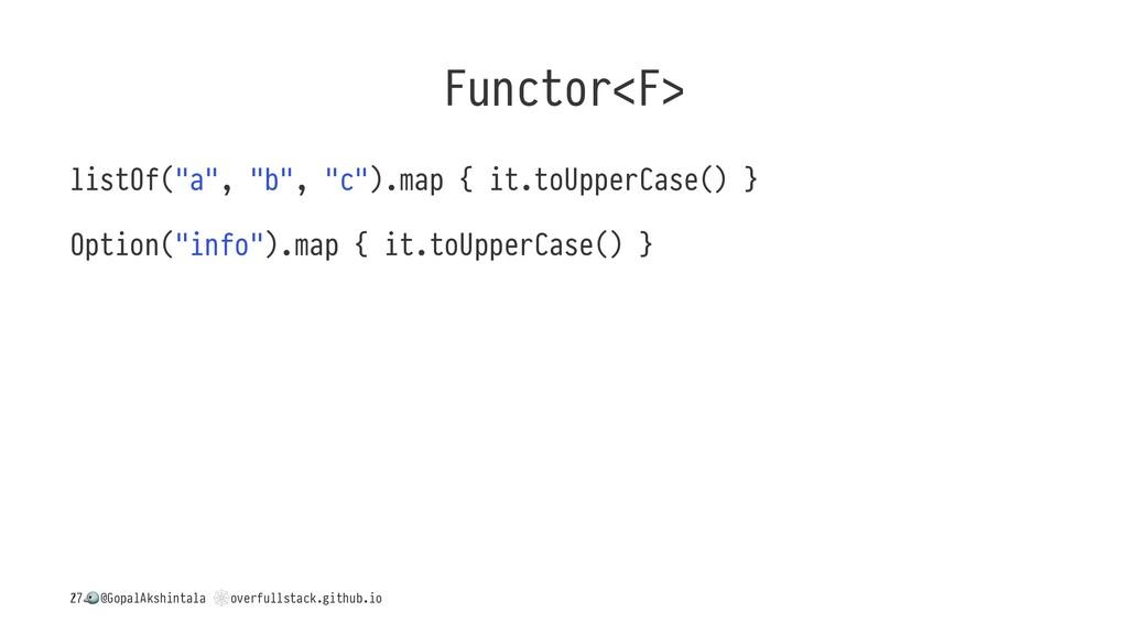 "Functor<F> listOf(""a"", ""b"", ""c"").map { it.toUpp..."