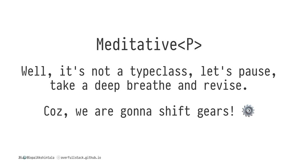 Meditative<P> Well, it's not a typeclass, let's...