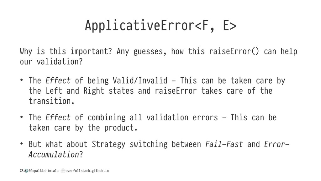 ApplicativeError<F, E> Why is this important? A...