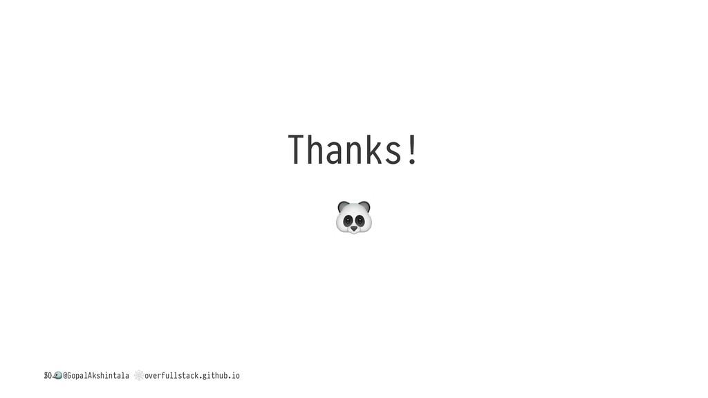 "Thanks! ! / ! @GopalAkshintala "" overfullstack...."
