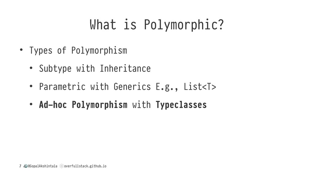What is Polymorphic? • Types of Polymorphism • ...