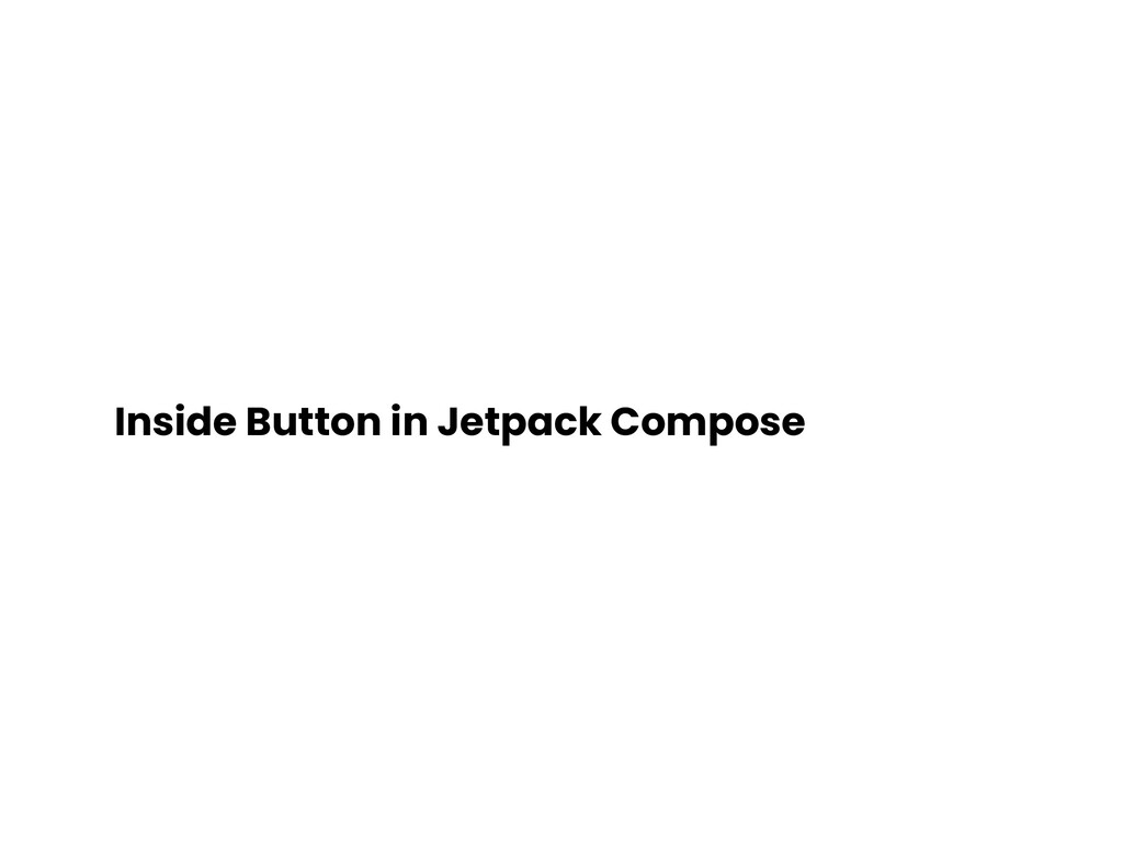 Inside Button in Jetpack Compose
