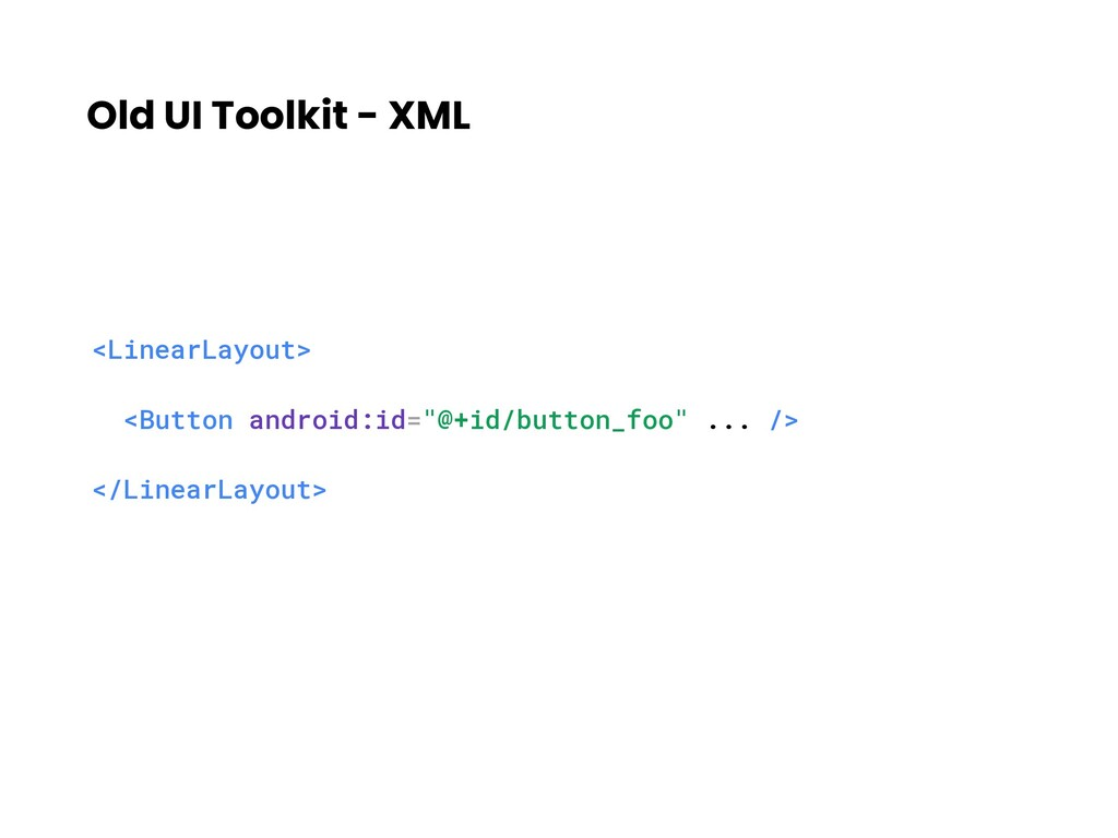 Old UI Toolkit - XML <LinearLayout> <Button and...