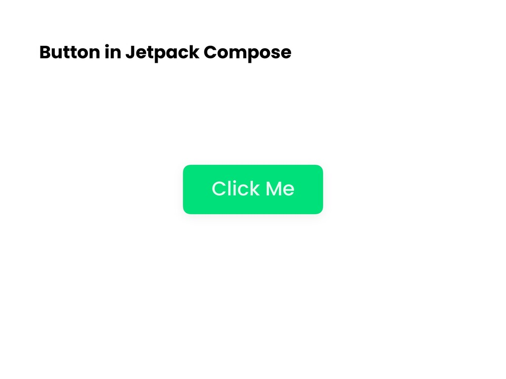 Button in Jetpack Compose Click Me