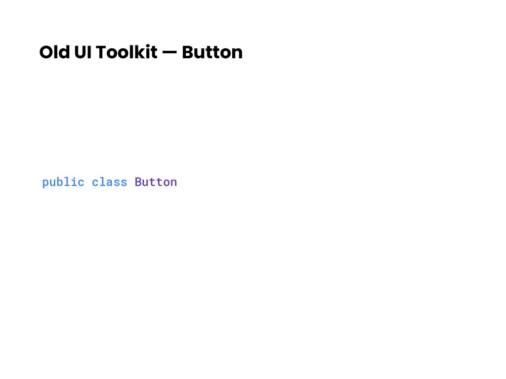 Old UI Toolkit — Button public class Button