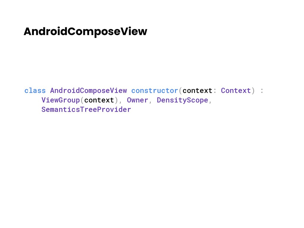 AndroidComposeView class AndroidComposeView con...