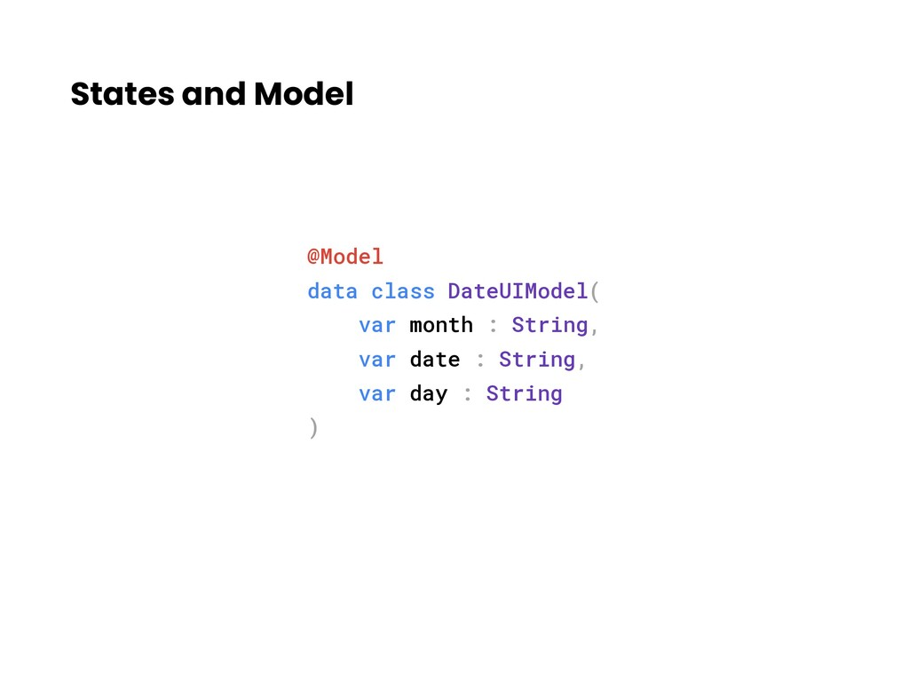 States and Model @Model data class DateUIModel(...