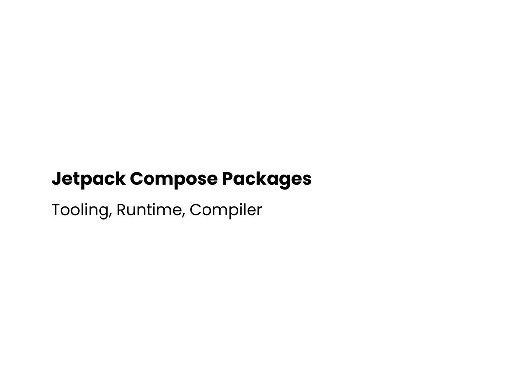 Jetpack Compose Packages Tooling, Runtime, Comp...
