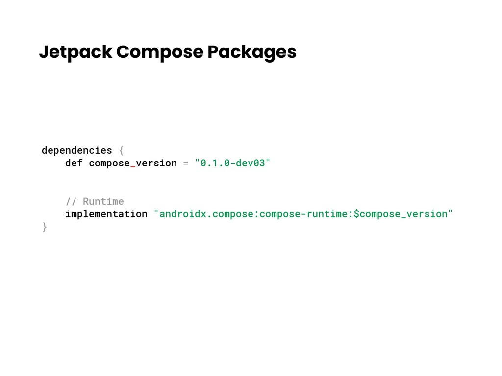 Jetpack Compose Packages dependencies { def com...