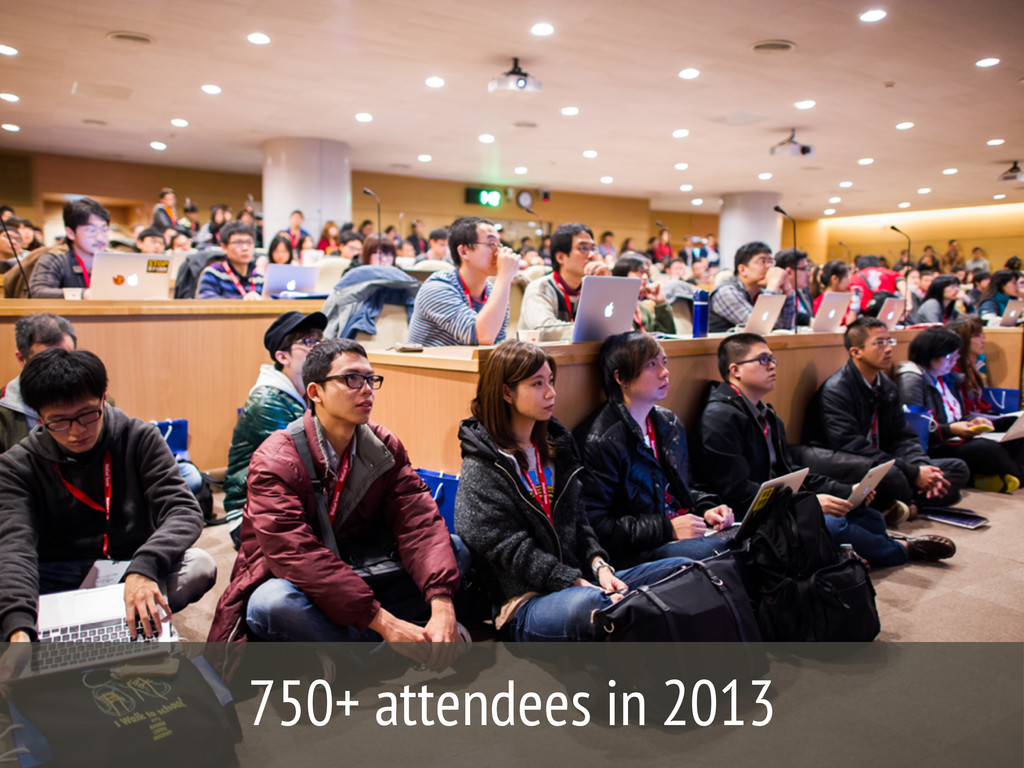 750+ attendees in 2013