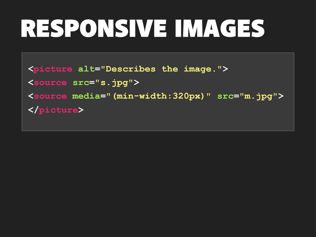 """RESPONSIVE IMAGES <picture alt=""""Describes the i..."""