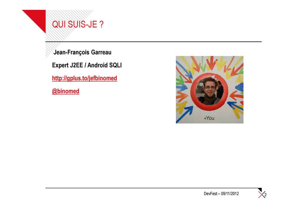 QUI SUIS-JE ? Jean-François Garreau Expert J2EE...