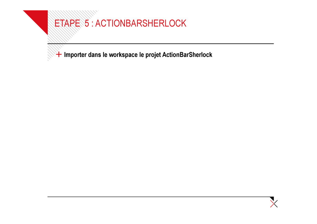 ETAPE 5 : ACTIONBARSHERLOCK + Importer dans le ...