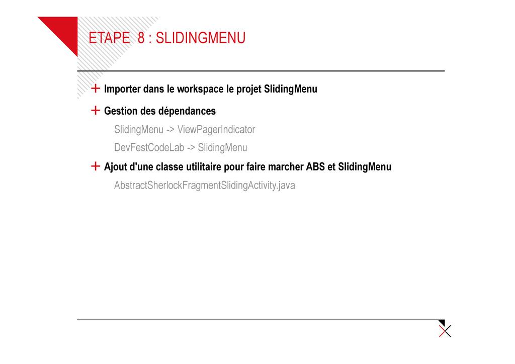 ETAPE 8 : SLIDINGMENU + Importer dans le worksp...
