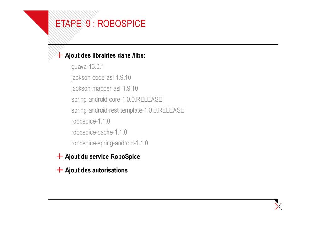 ETAPE 9 : ROBOSPICE + Ajout des librairies dans...