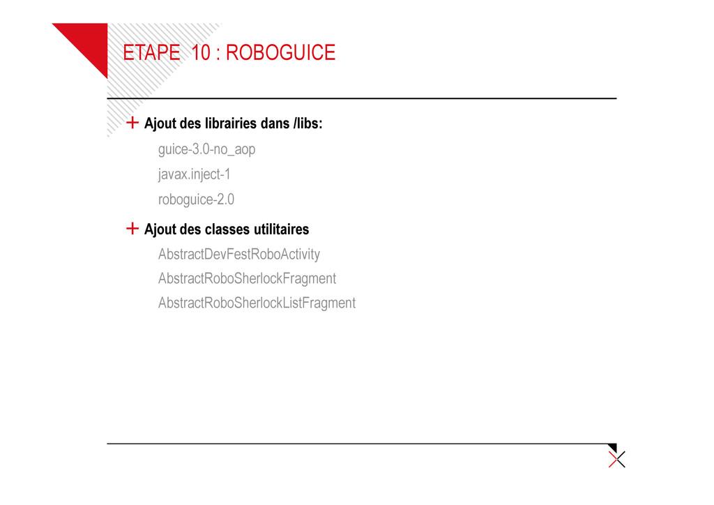 ETAPE 10 : ROBOGUICE + Ajout des librairies dan...