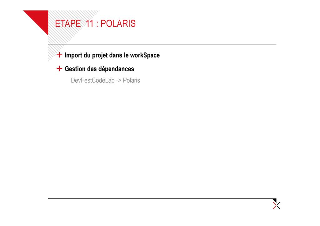 ETAPE 11 : POLARIS + Import du projet dans le w...