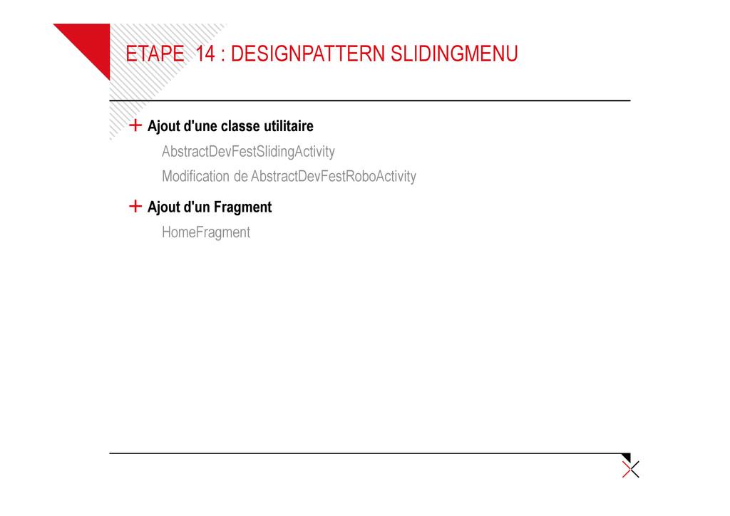 ETAPE 14 : DESIGNPATTERN SLIDINGMENU + Ajout d'...