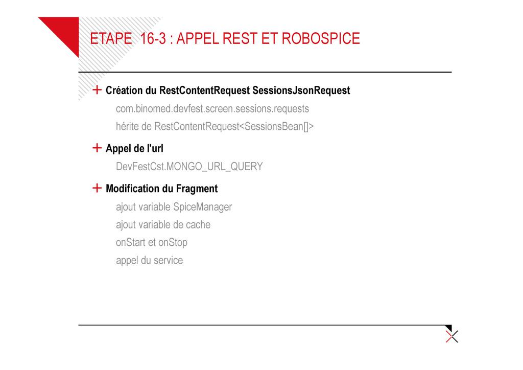 ETAPE 16-3 : APPEL REST ET ROBOSPICE + Création...