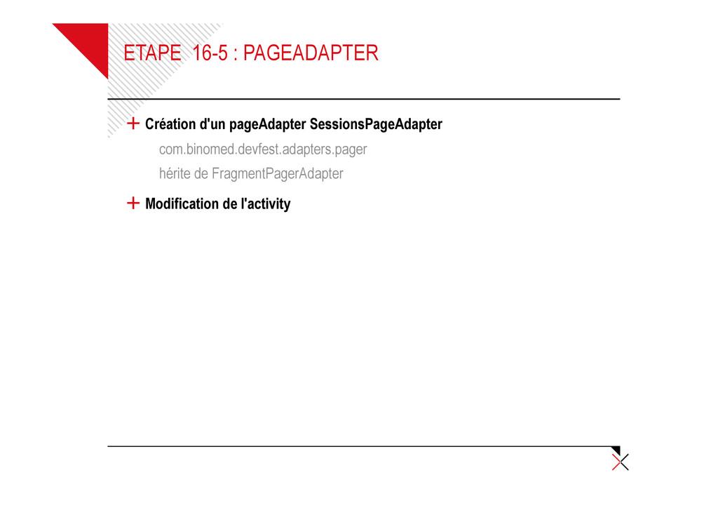 ETAPE 16-5 : PAGEADAPTER + Création d'un pageAd...