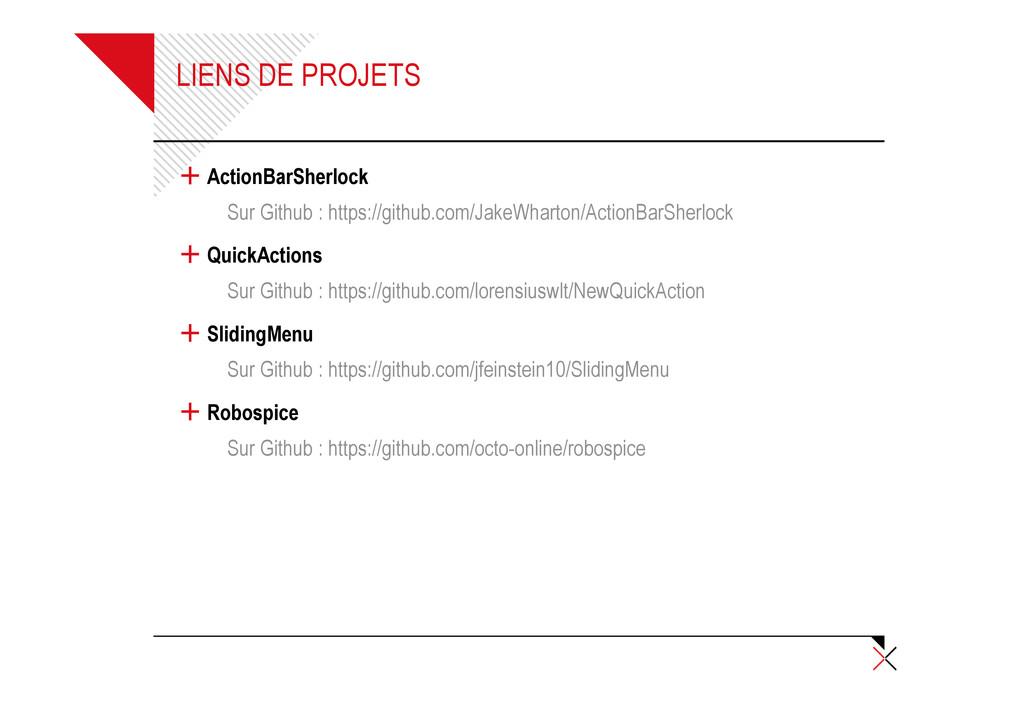 LIENS DE PROJETS + ActionBarSherlock Sur Github...