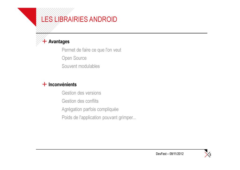 LES LIBRAIRIES ANDROID + Avantages Permet de fa...
