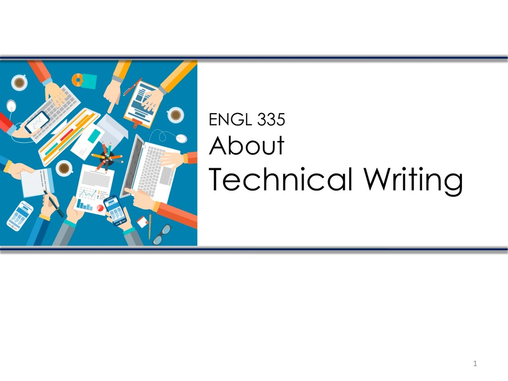1 ENGL 335 About Technical Writing