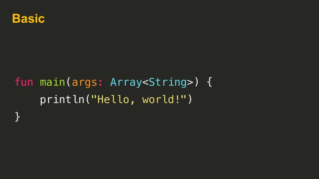 "Basic fun main(args: Array<String>) { println(""..."