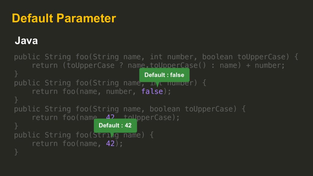 Default Parameter public String foo(String name...