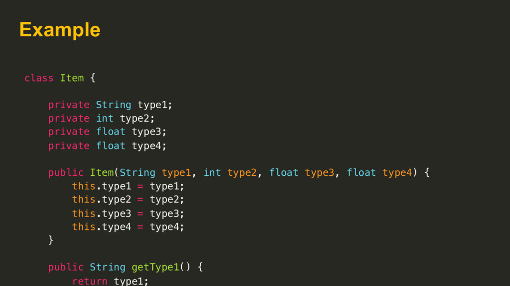 Example class Item { private String type1; priv...