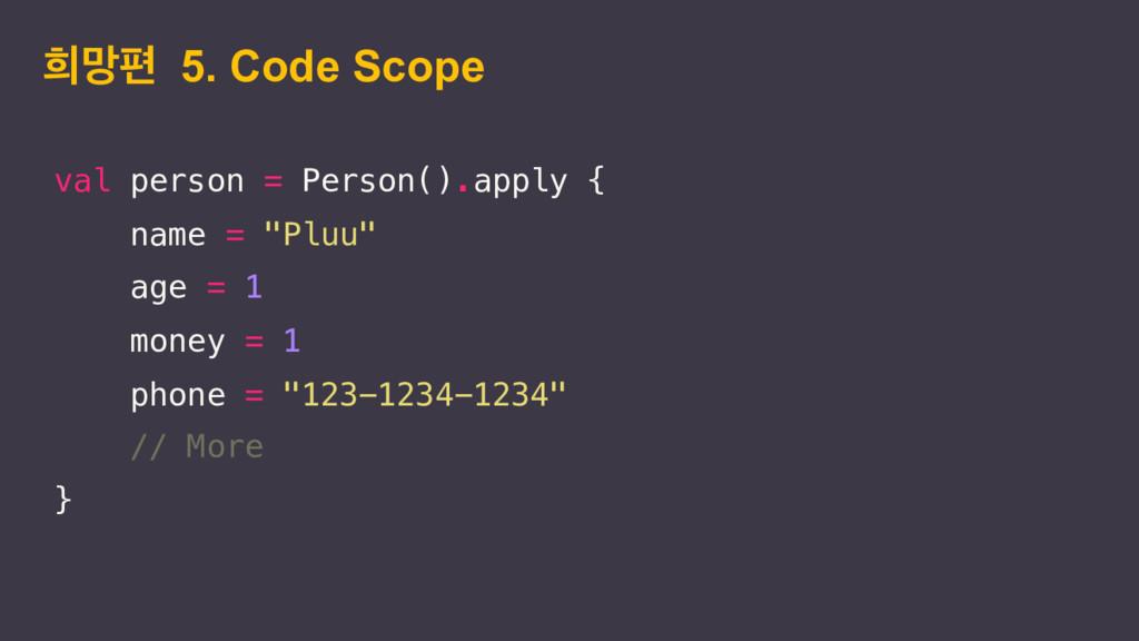 "val person = Person().apply { name = ""Pluu"" age..."