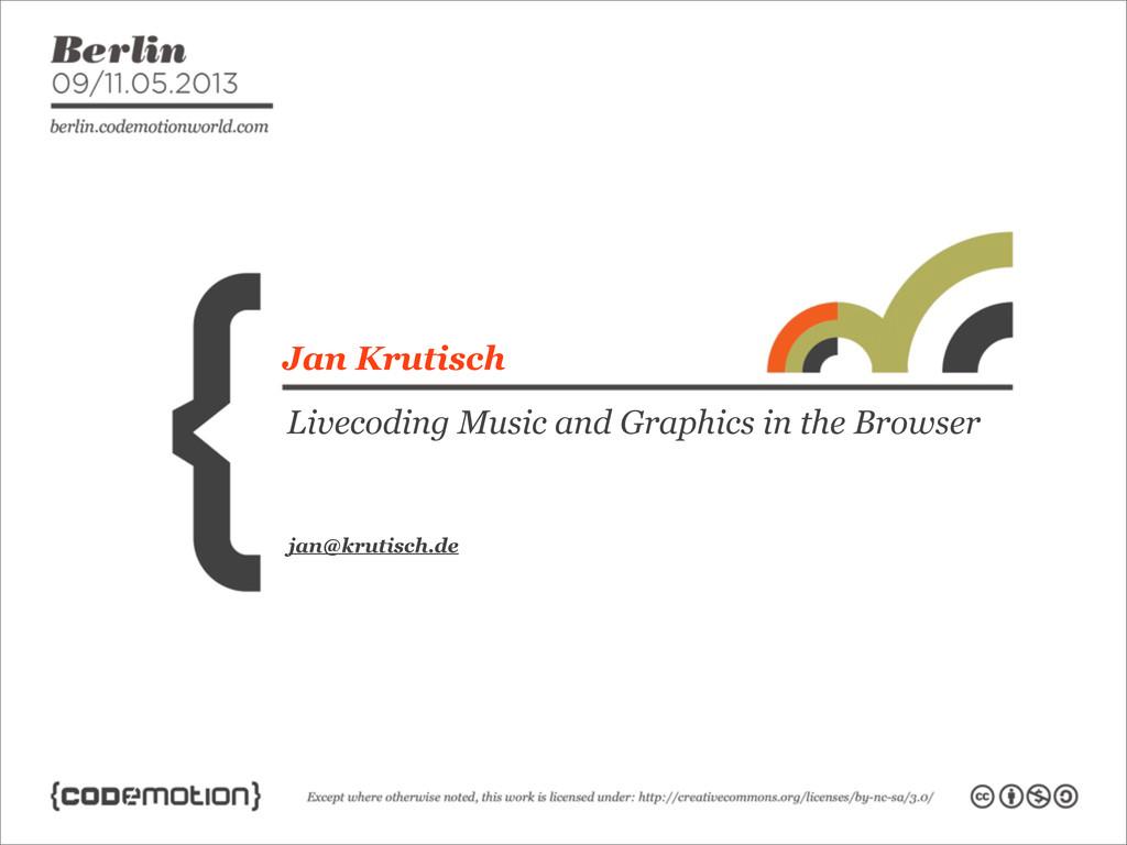 jan@krutisch.de Jan Krutisch Livecoding Music a...