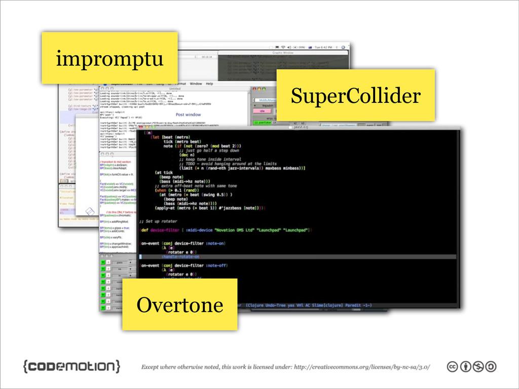 impromptu SuperCollider Overtone