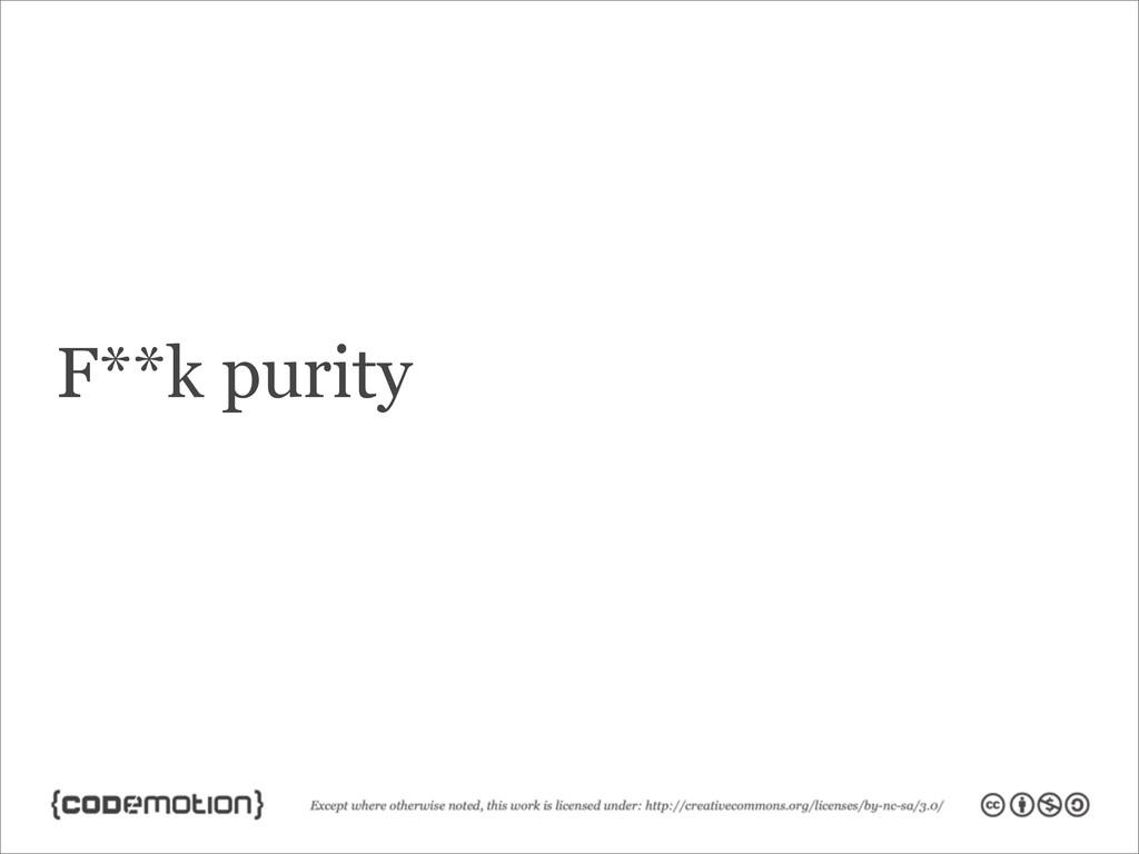 F**k purity