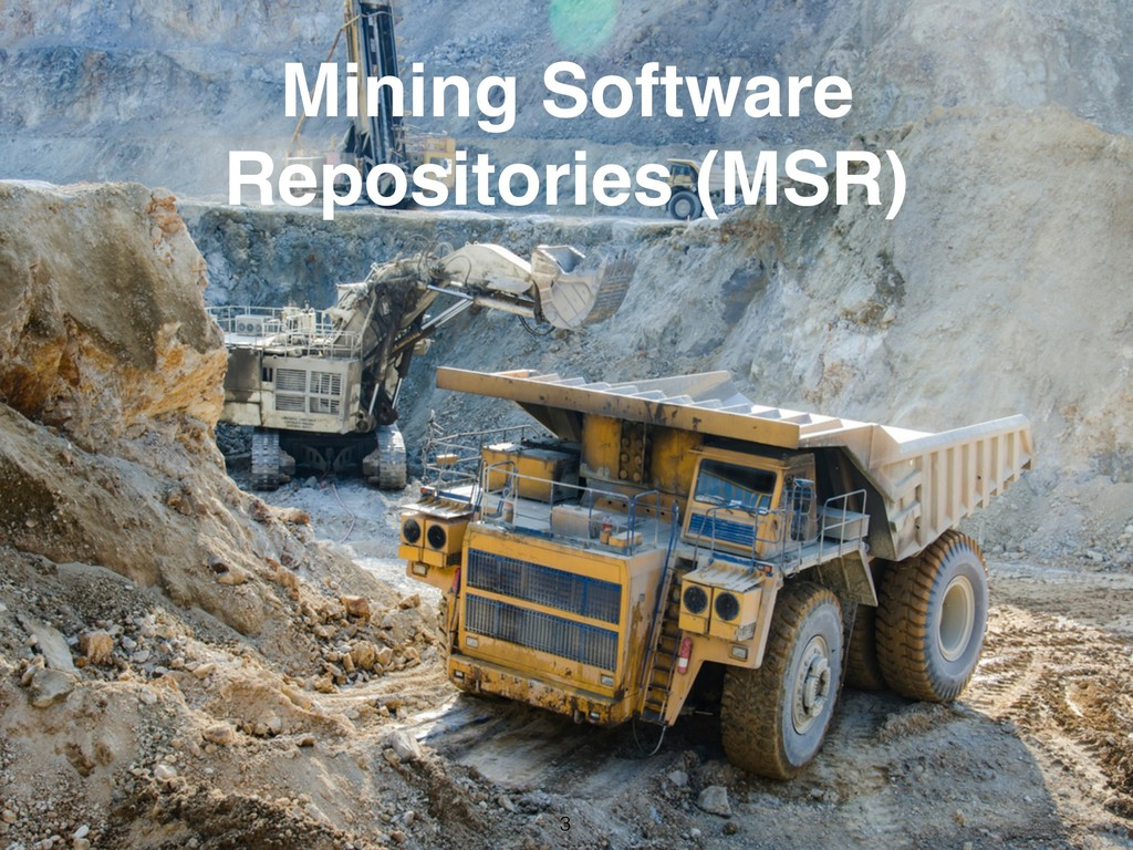 Mining Software Repositories (MSR) 3