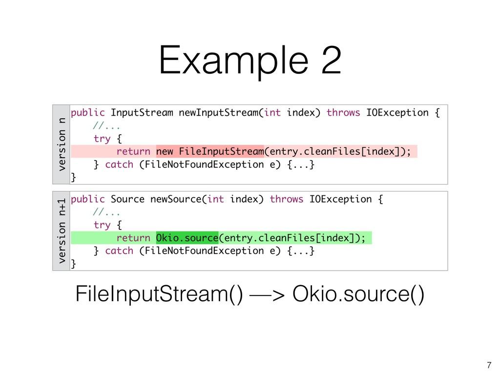 Example 2 7 FileInputStream() —> Okio.source()