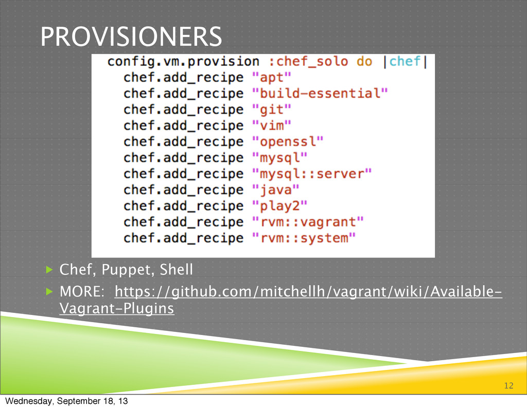 PROVISIONERS 12  Chef, Puppet, Shell  MORE: h...