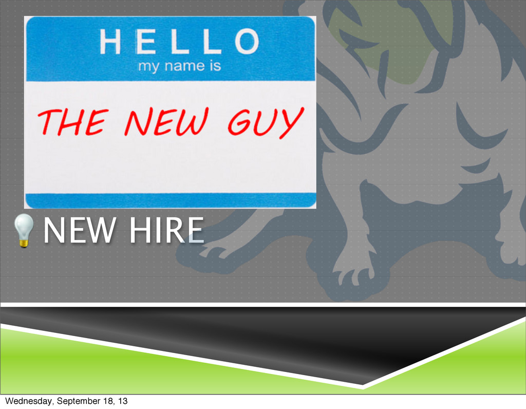 NEW HIRE Wednesday, September 18, 13