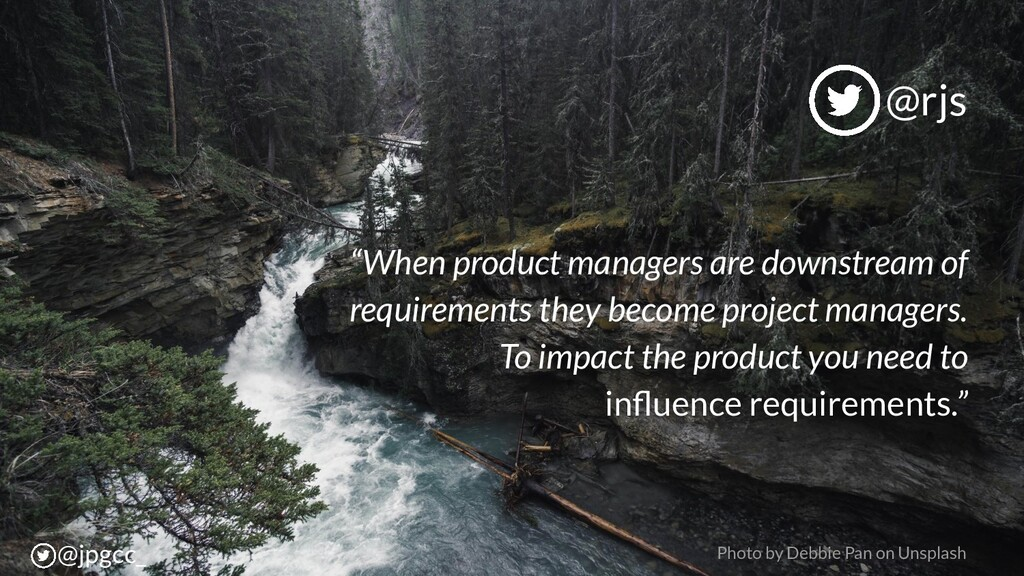"""When product managers are downstream of requir..."