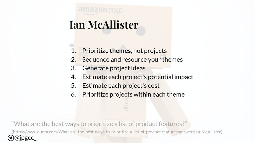 Ian McAllister 1. Prioritize themes, not projec...