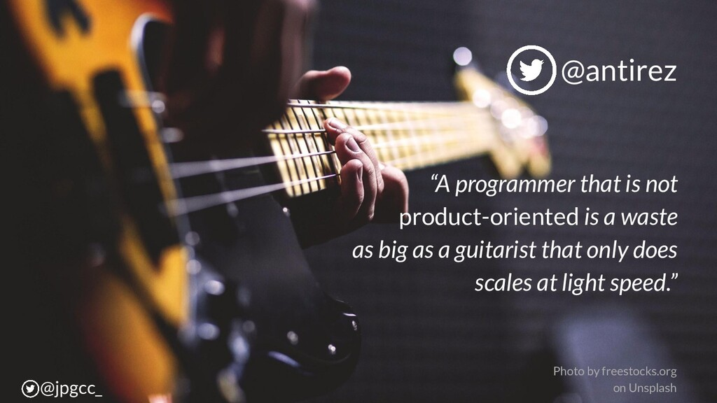 """A programmer that is not product-oriented is a..."