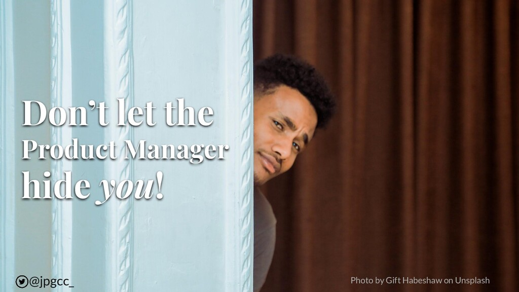 Don't let the Product Manager hide you! Photo b...