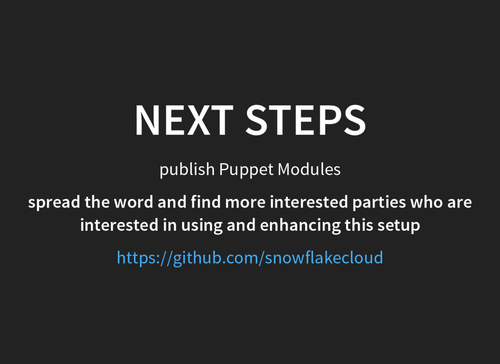 NEXT STEPS publish Puppet Modules spread the wo...