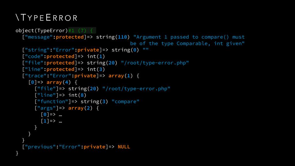 \ T Y P E E R R O R object(TypeError)#1 (7) { [...