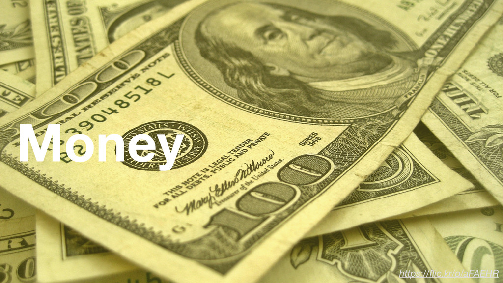 Money https://flic.kr/p/aFAEHR