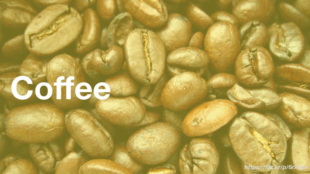 Coffee https://flic.kr/p/6rX8pn
