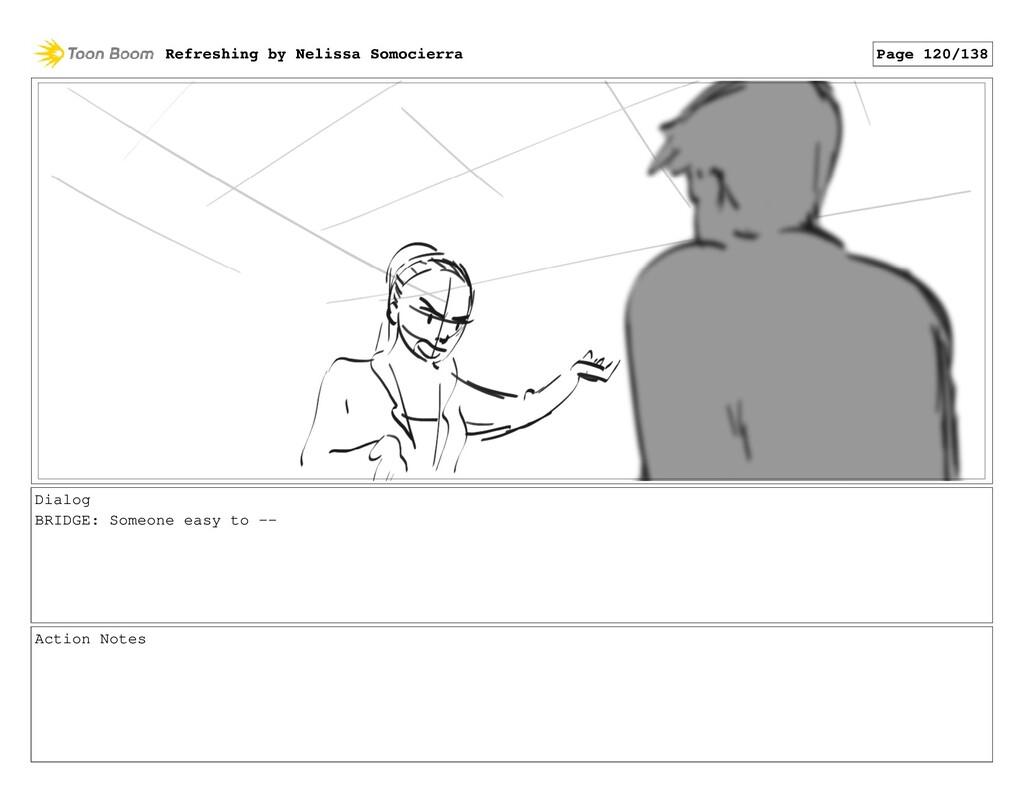 Dialog BRIDGE: Someone easy to -- Action Notes ...