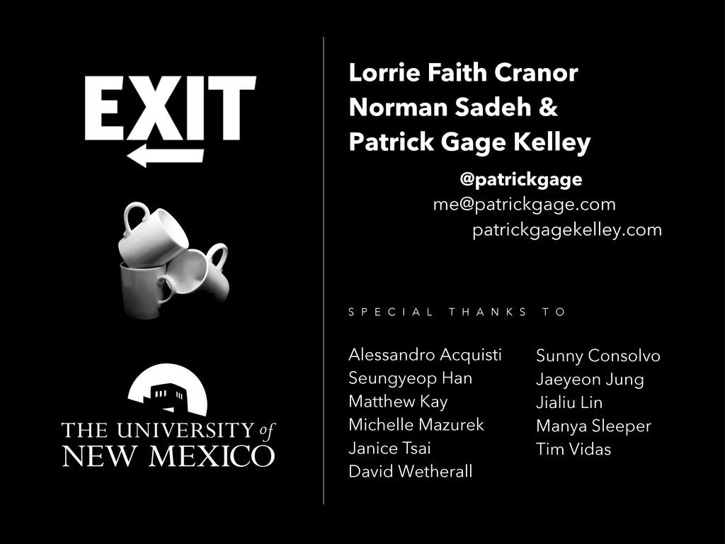 Lorrie Faith Cranor Norman Sadeh & Patrick Gage...