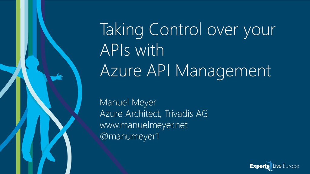 Taking Control over your APIs with Azure API Ma...